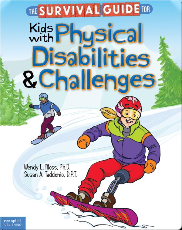 The Survival Guide for Kids with Physical Disabilities and Challenges
