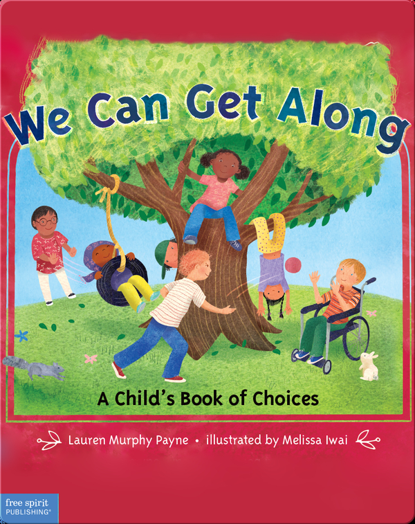 We Can Get Along: A Child's Book of Choices