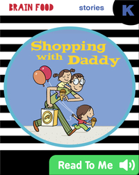 Brain Food: Shopping with Daddy