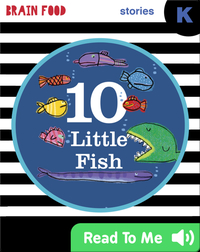 Brain Food: 10 Little Fish
