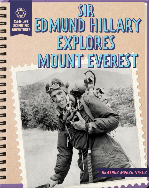 Sir Edmund Hillary Explores Mount Everest
