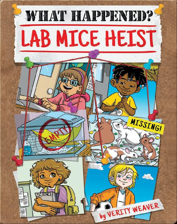 What Happened? Lab Mice Heist