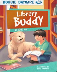 Doggie Daycare: Library Buddy