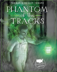 Haunted States of America: Phantom of the Tracks