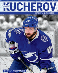 Nikita Kucherov: Hockey Superstar