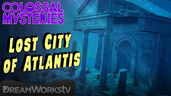 The 'Lost' City of Atlantis   COLOSSAL MYSTERIES