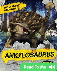 The World of Dinosaurs: Ankylosaurus