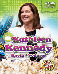 Kathleen Kennedy: Movie Producer