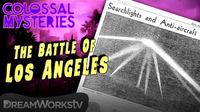 The Battle of Los Angeles   COLOSSAL MYSTERIES