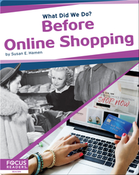 What Did We Do? Before Online Shopping