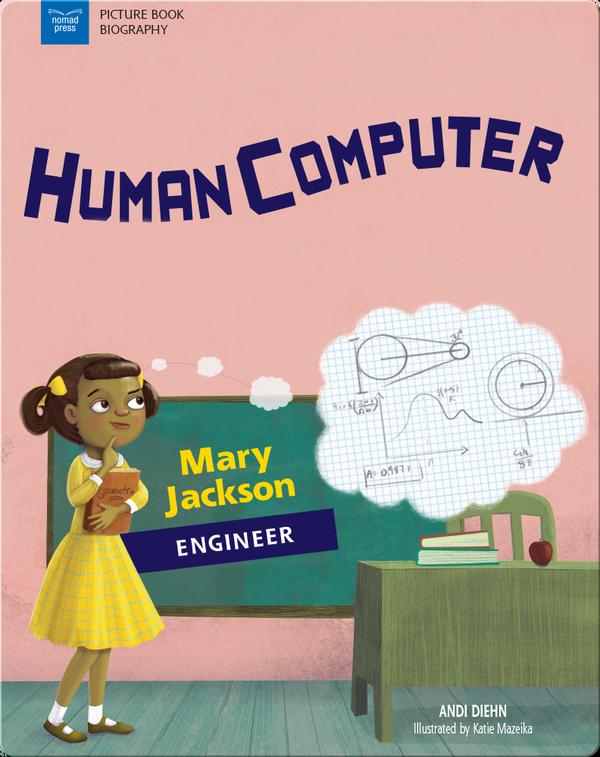 Human Computer: Mary Jackson, Engineer
