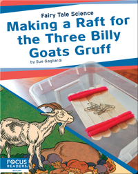 Making a Raft for the Three Billy Goats Gruff