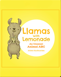 Llamas With Lemonade: An Unusual Animal ABC
