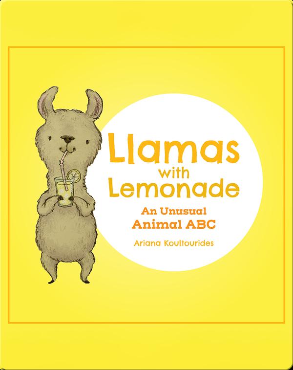 Llamas With Lemonade: An Unusual Animal ABC