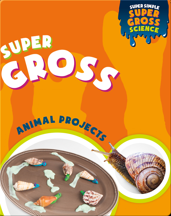Super Gross Animal Projects