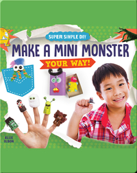 Make a Mini Monster Your Way!