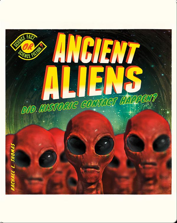 Ancient Aliens: Did Historic Contact Happen?