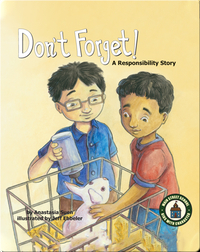 Don't Forget: A Responsibility Story