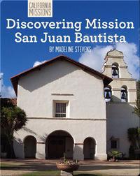 Discovering Mission San Juan Bautista