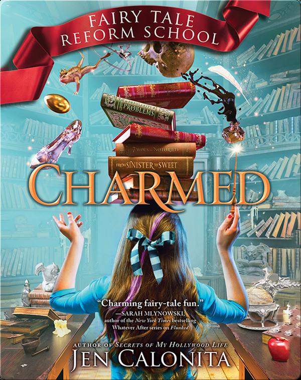 Fairy Tale Reform School: Charmed