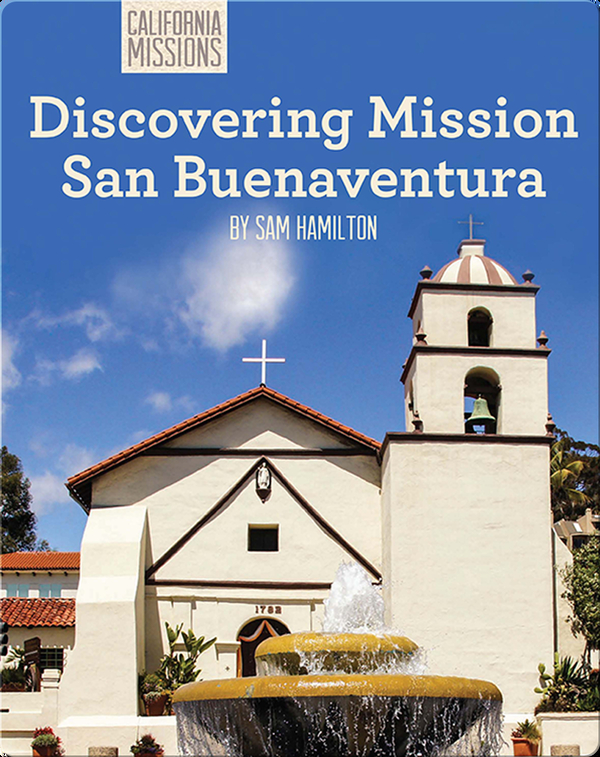 Discovering Mission San Buenaventura