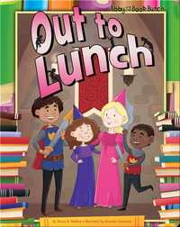 Abby and the Book Bunch: Out to Lunch