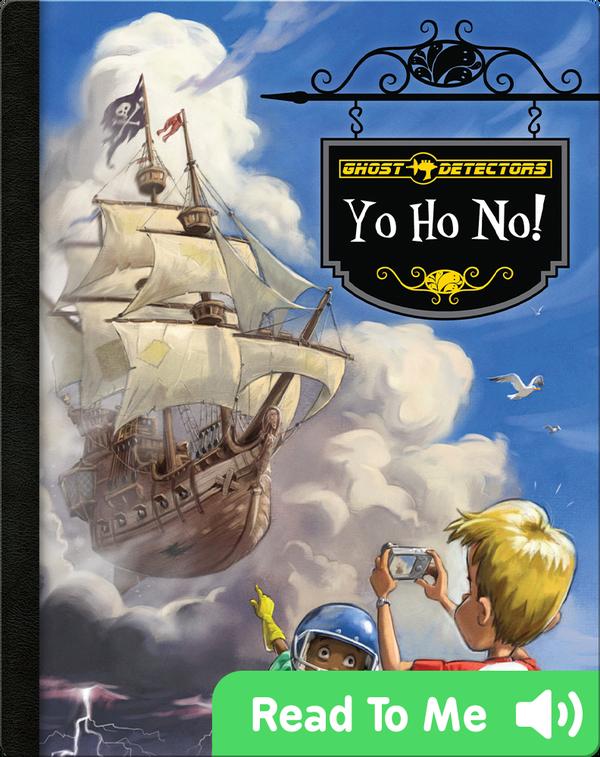 Ghost Detectors Book 13: Yo Ho No!