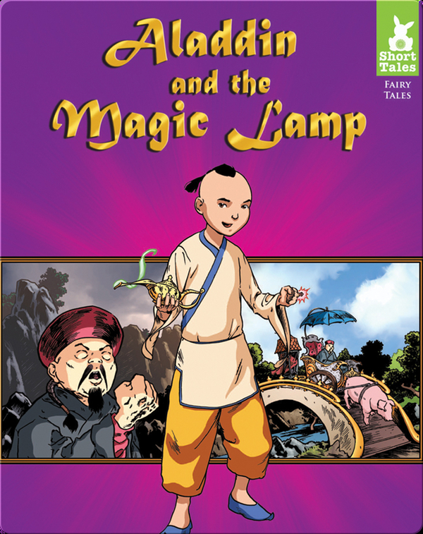Short Tales Fairy Tales: Aladdin and the Magic Lamp