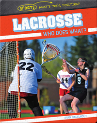 Lacrosse: Who Does What?
