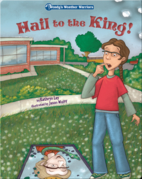 Wendy's Weather Warriors Book 4: Hail to the King!