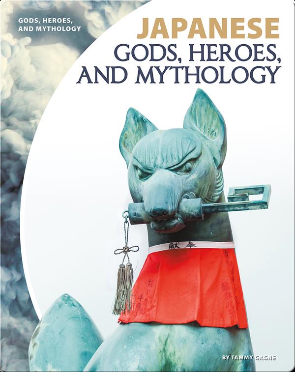 Japanese Gods, Heroes, and Mythology