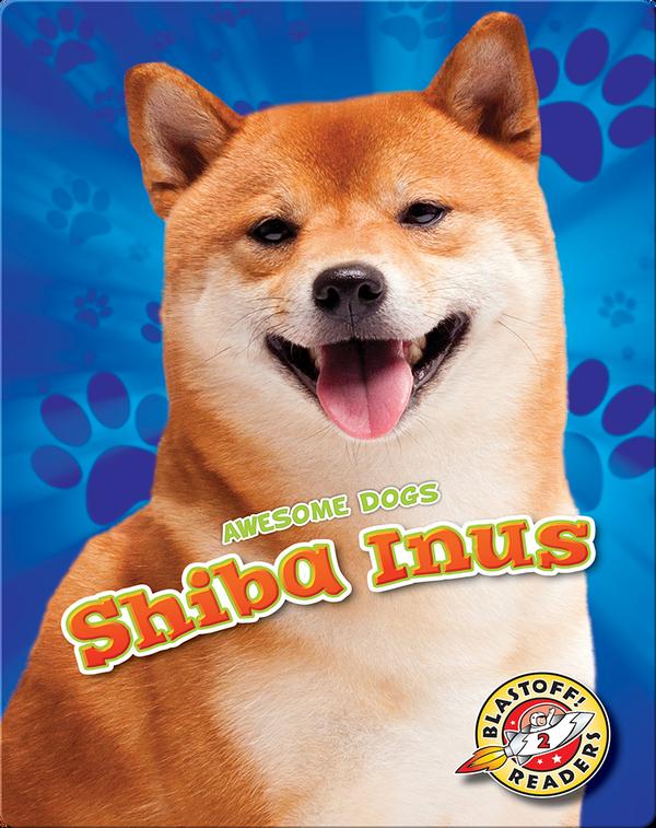 Awesome Dogs: Shiba Inus