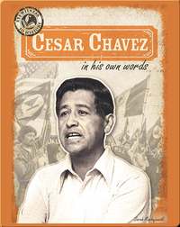 Cesar Chavez in His Own Words