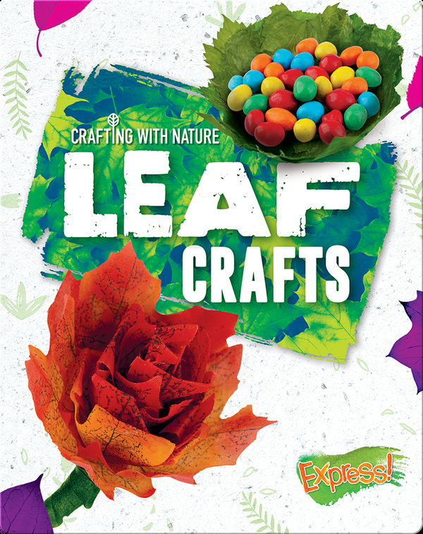 Crafting With Nature: Leaf Crafts