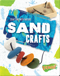 Crafting With Nature: Sand Crafts