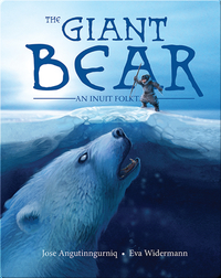 The Giant Bear: An Inuit Folktale