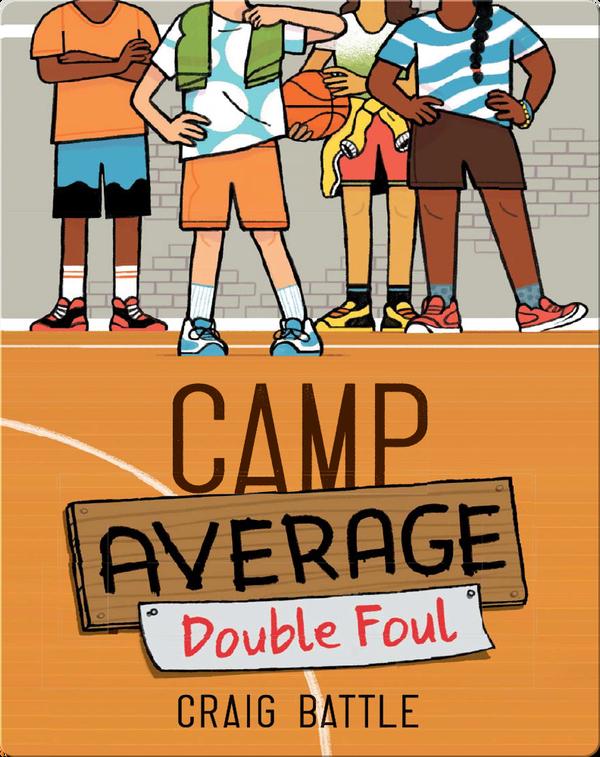 Camp Average: Double Foul