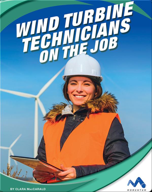 Exploring Trade Jobs: Wind Turbine Technicians on the Job