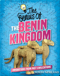 The Genius of the Benin Kingdom