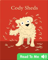 Cody the Dog: Cody Sheds