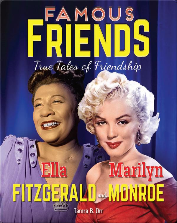 Famous Friends: Ella Fitzgerald and Marilyn Monroe