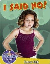 I Said No!: Refusal Skills