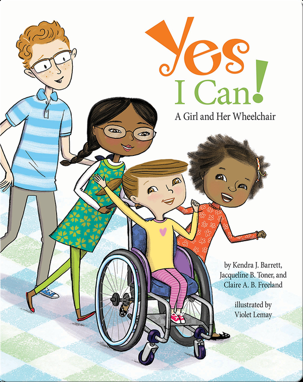 Yes I Can! A Girl and Her Wheelchair