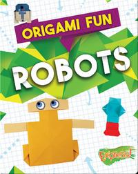 Origami Fun: Robots