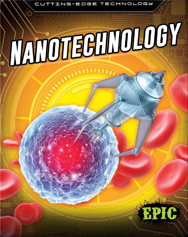 Cutting-Edge Technology: Nanotechnology