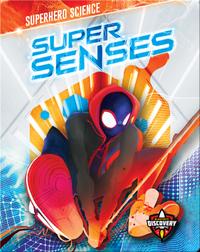 Superhero Science: Super Senses