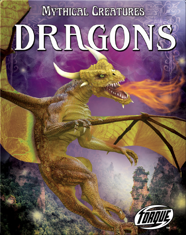 Mythical Creatures: Dragons