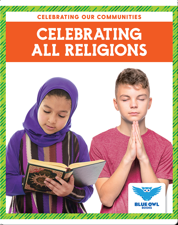 Celebrating Our Communities: Celebrating All Religions