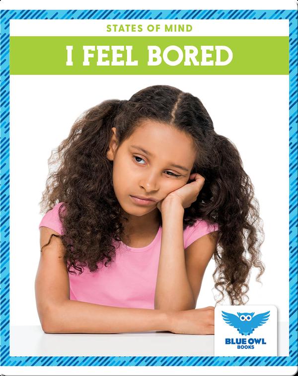 States of Mind: I Feel Bored