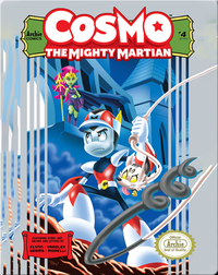 Cosmo The Mighty Martian 4: The Powers That Be…